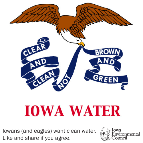 """The eagle from the Iowa state flag is shown holding a banner that reads """"clear and clean, not brown and green."""""""